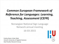 CEFR - an introduction (Sign Language Network meeting Oslo march 2015)